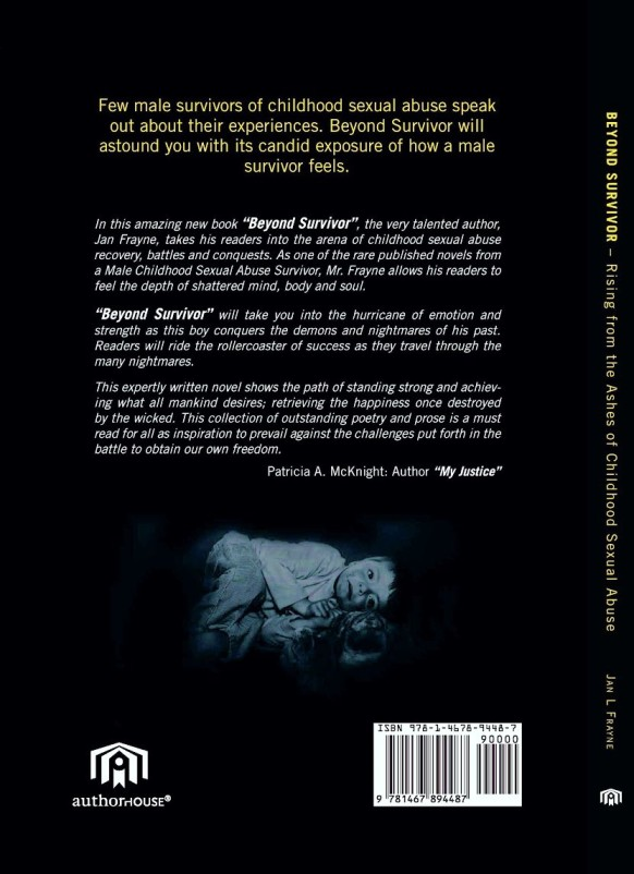 Beyond Survivor - Rising From The Ashes of Childhood Sexual Abuse: A Collection Of Writings